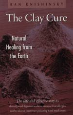 CLAY CURE: NATURAL HEALING FROM THE EARTH